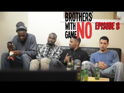 Brothers With No Game - The Web Series | Ep 8