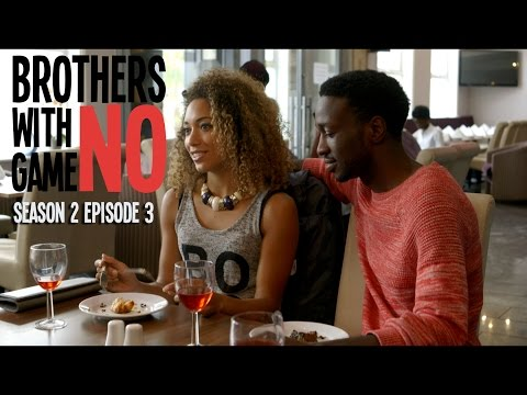 Brothers With No Game | Season 2 Ep 3: Close Encounters Of The Awkward Kind