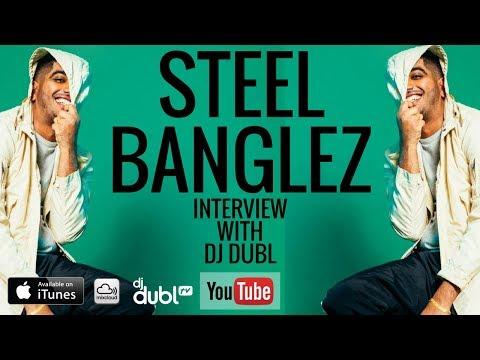 Steel Banglez Interview